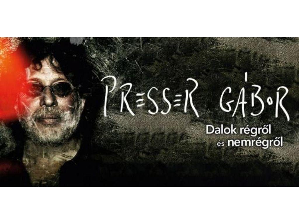 Presser - Dalok régről és nem régről - Presser Gábor...