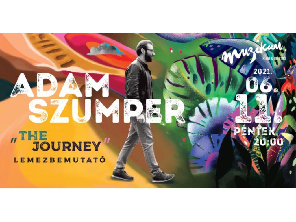 """Adam Szumper """"The Journey"""" lemezbemutató a Muzikumban Muzikum Klub & Bisztró"""