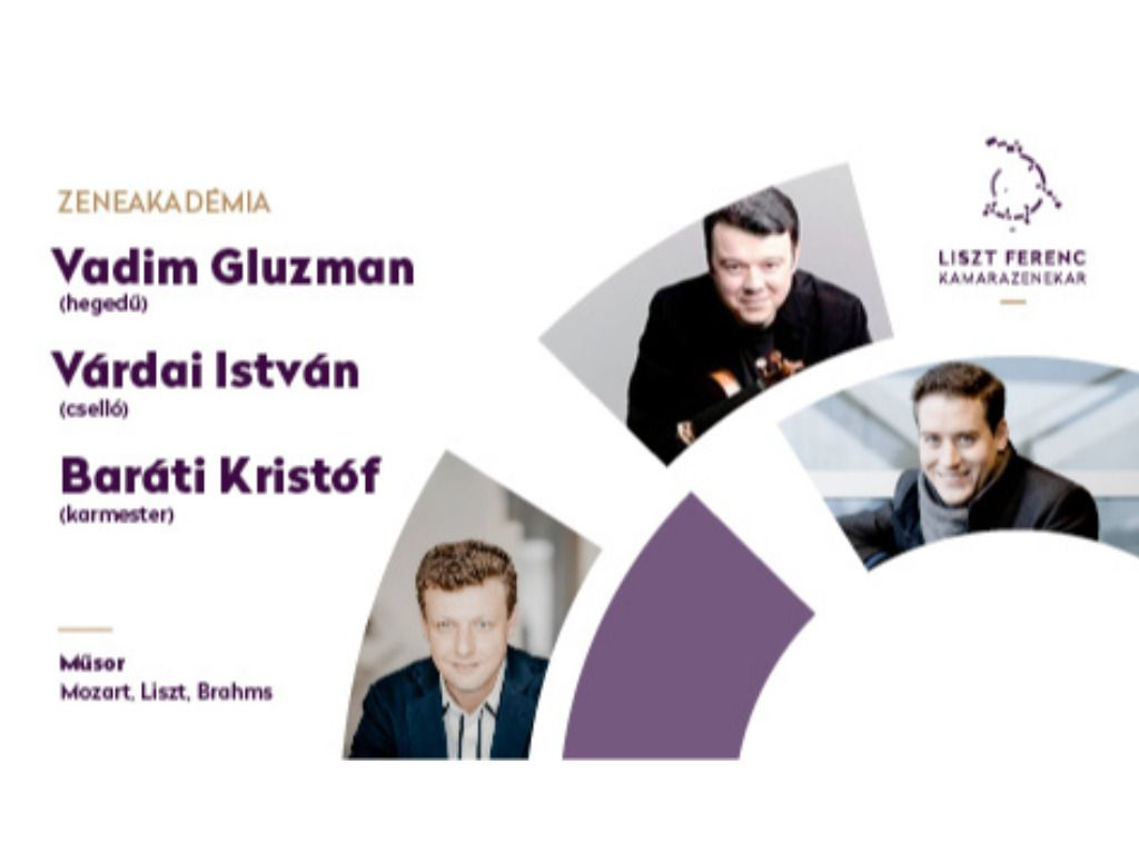 Liszt Ferenc Kamarazenekar, Vadim Gluzman, Várdai István, Baráti Kristóf