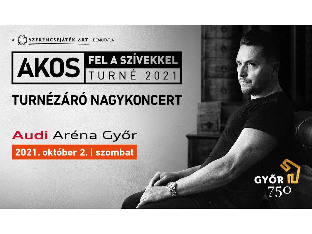 ÁKOS • GYŐR • 2021 Turnézáró • Audi Aréna