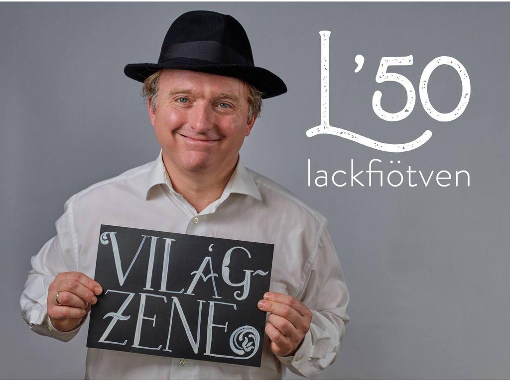 Lackfi50 - VILÁGZENE