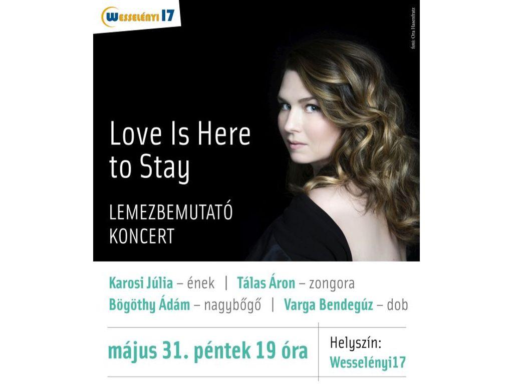 Love is Here to Stay - Karosi Júlia lemezbemutató koncert