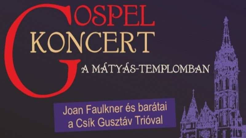 Gospel koncert a Mátyás-templomban különleges fellépőkkel