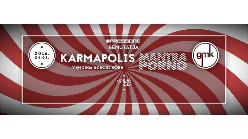 Karmapolis és Mantra Porno a Gozsduban!