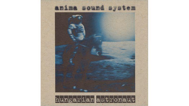 Az Anima Sound System újrajátssza 20 évvel ezelőtt megjelent Hungarian Astronaut című lemezét
