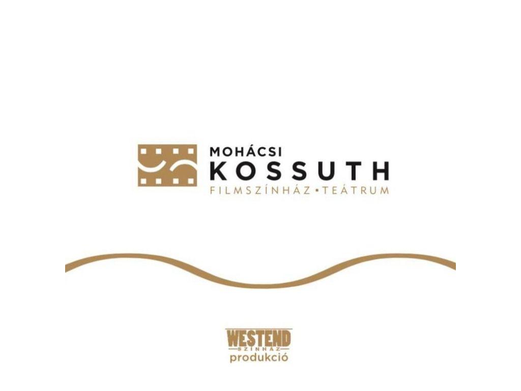 Kossuth Teátrum Mohács (Westend Színház)