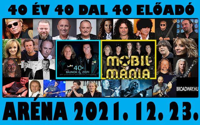 40 év ROCK /40 ELŐADÓ - MOBILMÁNIA KONCERT