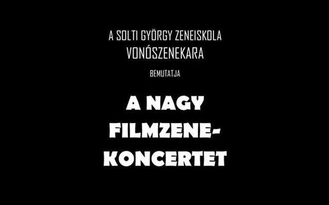 A nagy filmzene koncert - A Solti György Zeneiskola vonószenekar koncertje