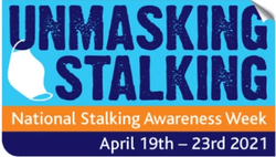 Stalking Awareness Week: The effects of the pandemic