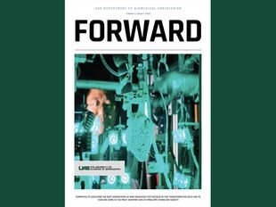 Introducing 'Forward:' an annual publication of highlighting the success of the Department of Biomedical Engineering