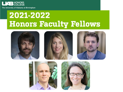 Meet the 2021-2022 cohort of Honors Faculty Fellows in the UAB Honors College