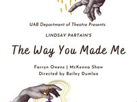 "Theatre UAB presents student-led production ""The Way You Made Me,"" April 10-11"