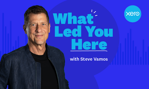 Xero launches leadership podcast: 'What Led You Here'