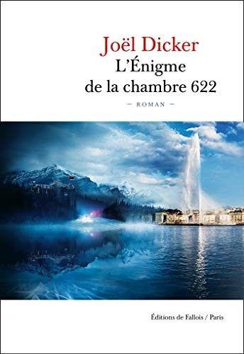 L'Énigme de la chambre 622 - Joël Dicker – Mars 2020 - epub - Fr
