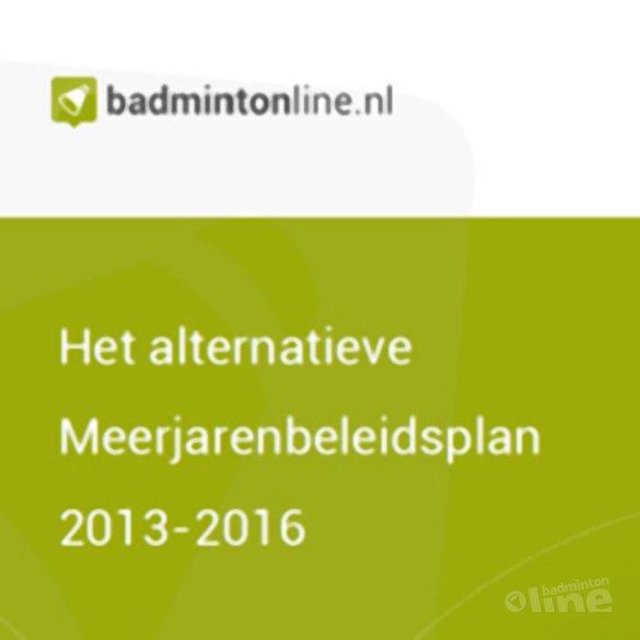 EXCLUSIEF: Het alternatieve Meerjarenbeleidsplan 2013-2016 voor Badminton Nederland - CdR