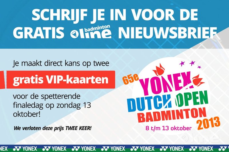 Scoor gratis VIP-kaarten voor de Yonex Dutch Open finaledag! (actie gesloten) - badmintonline.nl