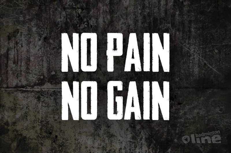 No pain, no gain - badmintonline