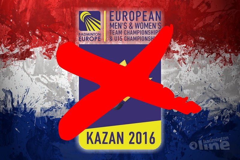 No Dutch entry for the 2016 European Men's and Women's Team Championships in Kazan - badmintonline.nl