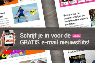 Schrijf je in voor de gratis badmintonline.nl e-mail nieuwsflits!