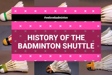 History of the badminton shuttle: full evolution in beautiful pictures!