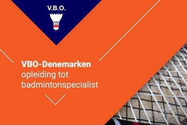 Buitenkans: schrijf je in voor de VBO-Denemarken opleiding tot badmintonspecialist