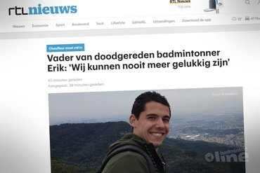 Vader van doodgereden badmintonner Erik Meijs: Wij kunnen nooit meer gelukkig zijn