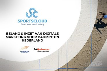 Belang en inzet van digitale marketing voor Badminton Nederland