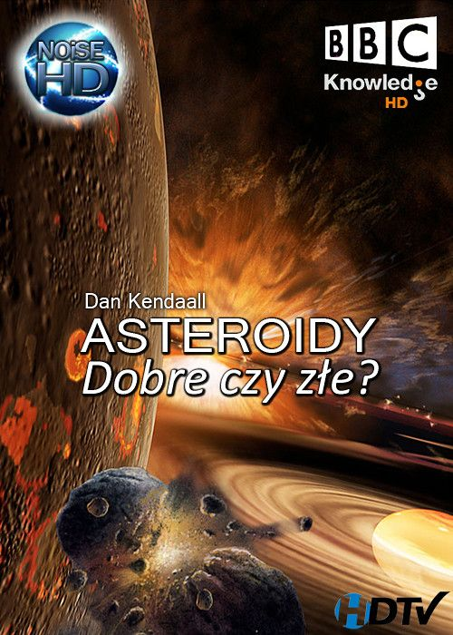 Asteroidy Dobre czy złe? / Asteroids: The Good the Bad and the Ugly (2010) PL.720p.HDTV.Xvid.AC3-NOiSE / Lektor PL