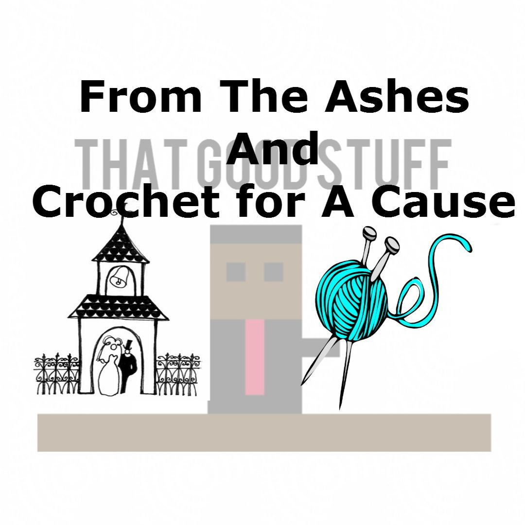 From the Ashes and Crocheting for Others