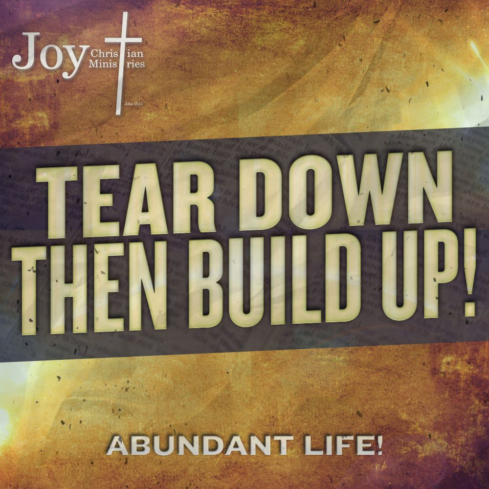 01.31.16 - Tear Down Then Build Up!