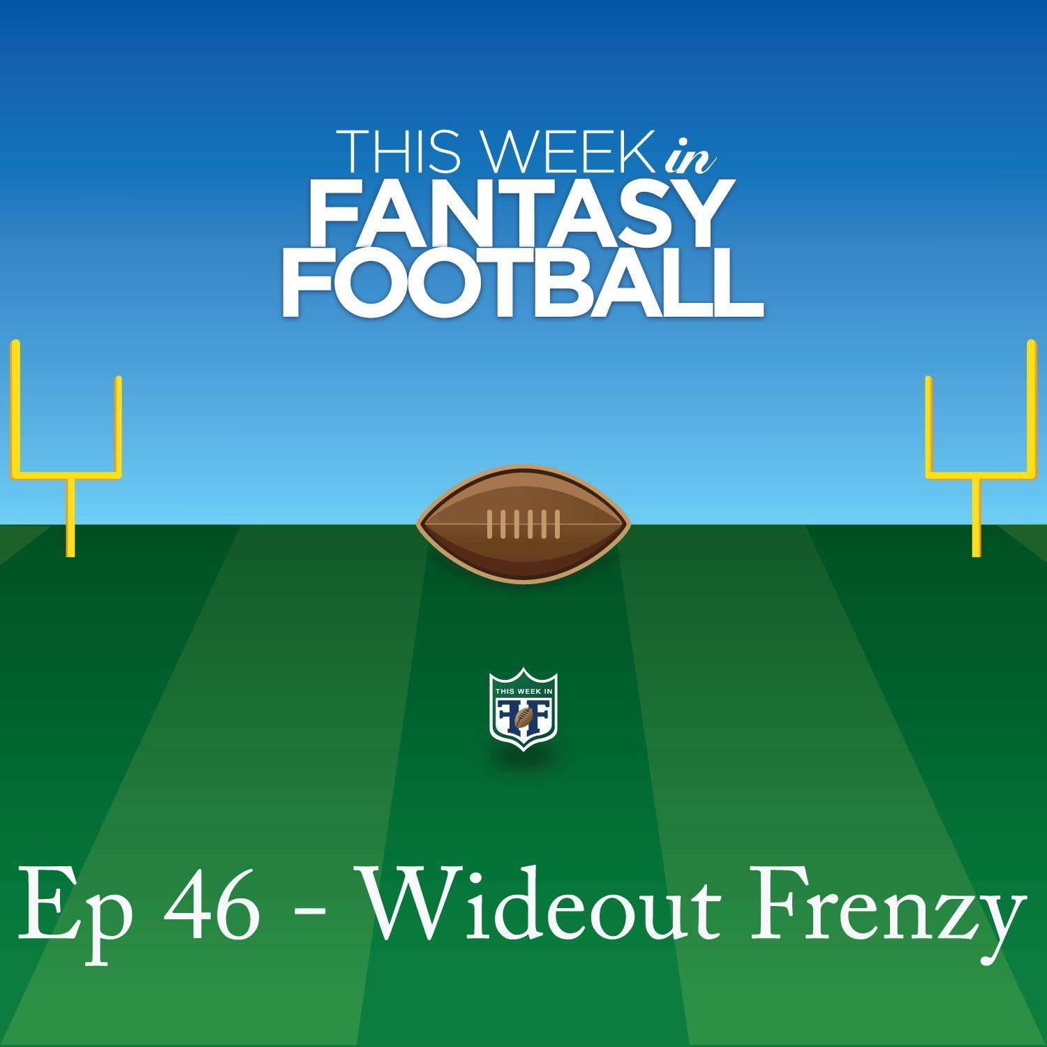 Ep 46 - Wideout Frenzy