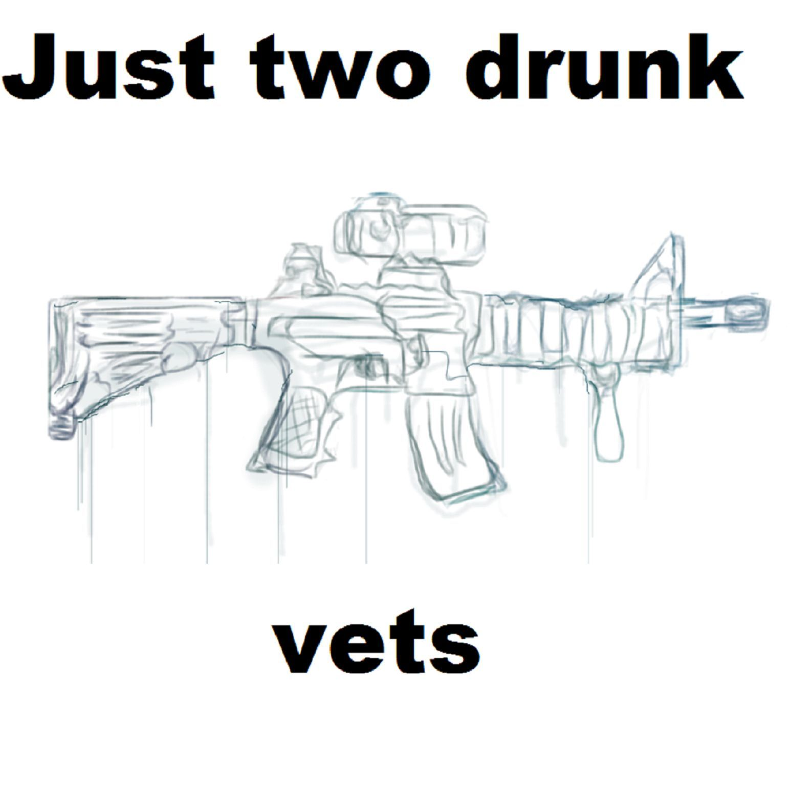 Just Two Drunk Vets