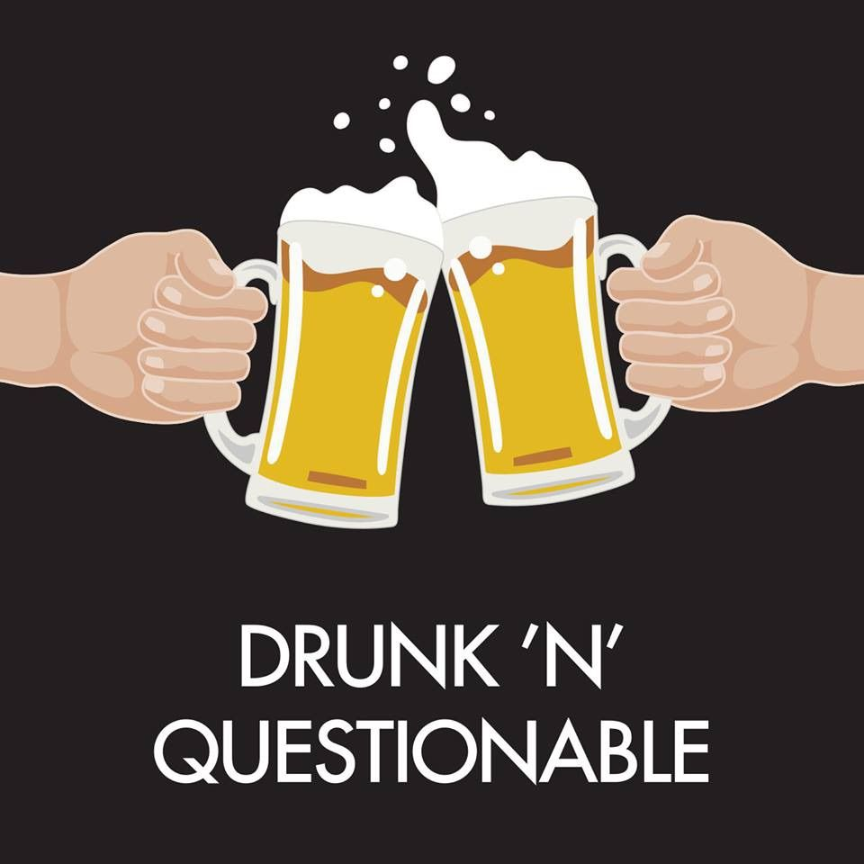 Drunk 'N' Questionable Episode 45