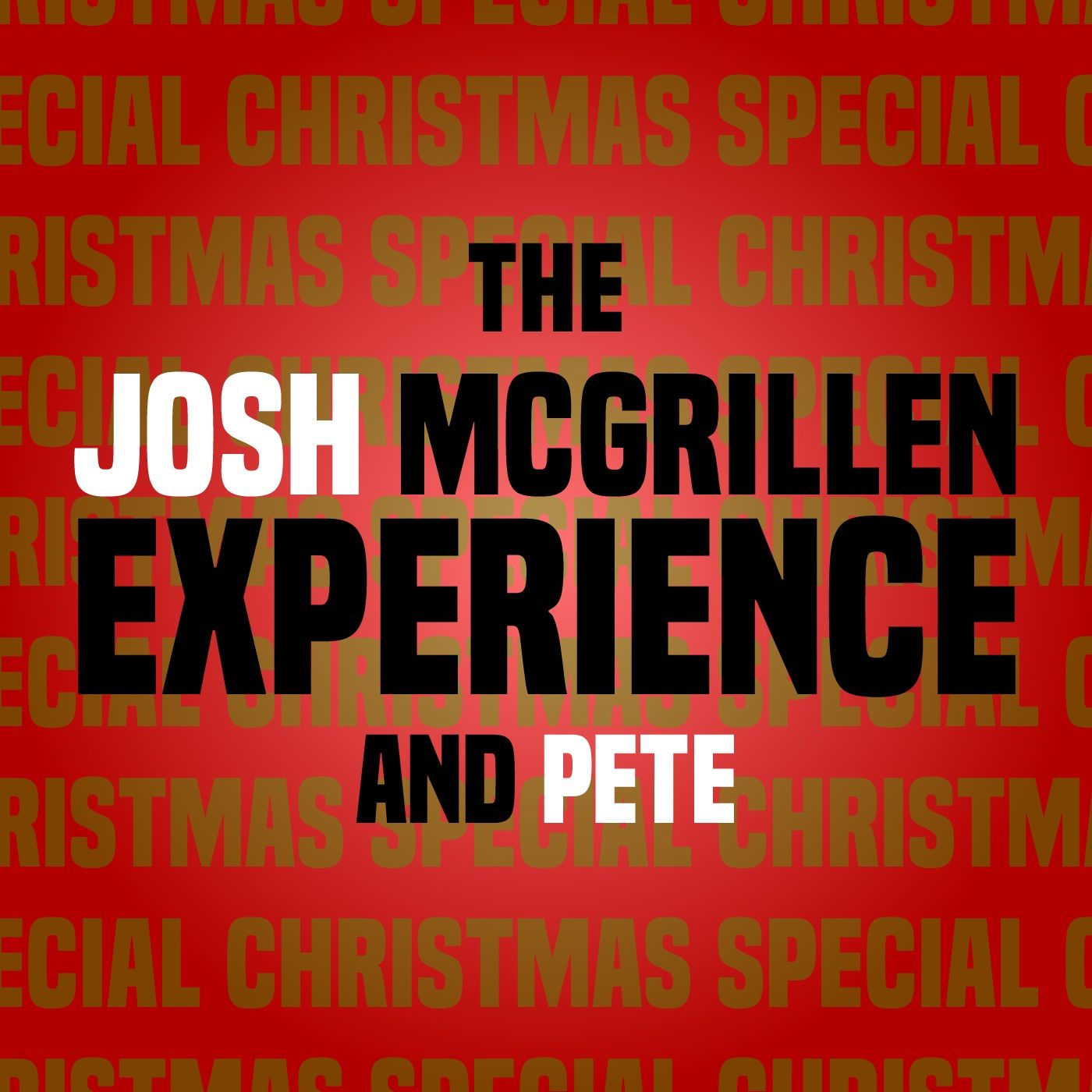 The Josh McGrillen Experience & Pete - Christmas Special