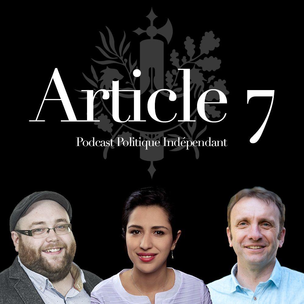 Article 7 - Episode 4 : l'entre deux tours, le FN banalisé, Mélenchon et les legislatives
