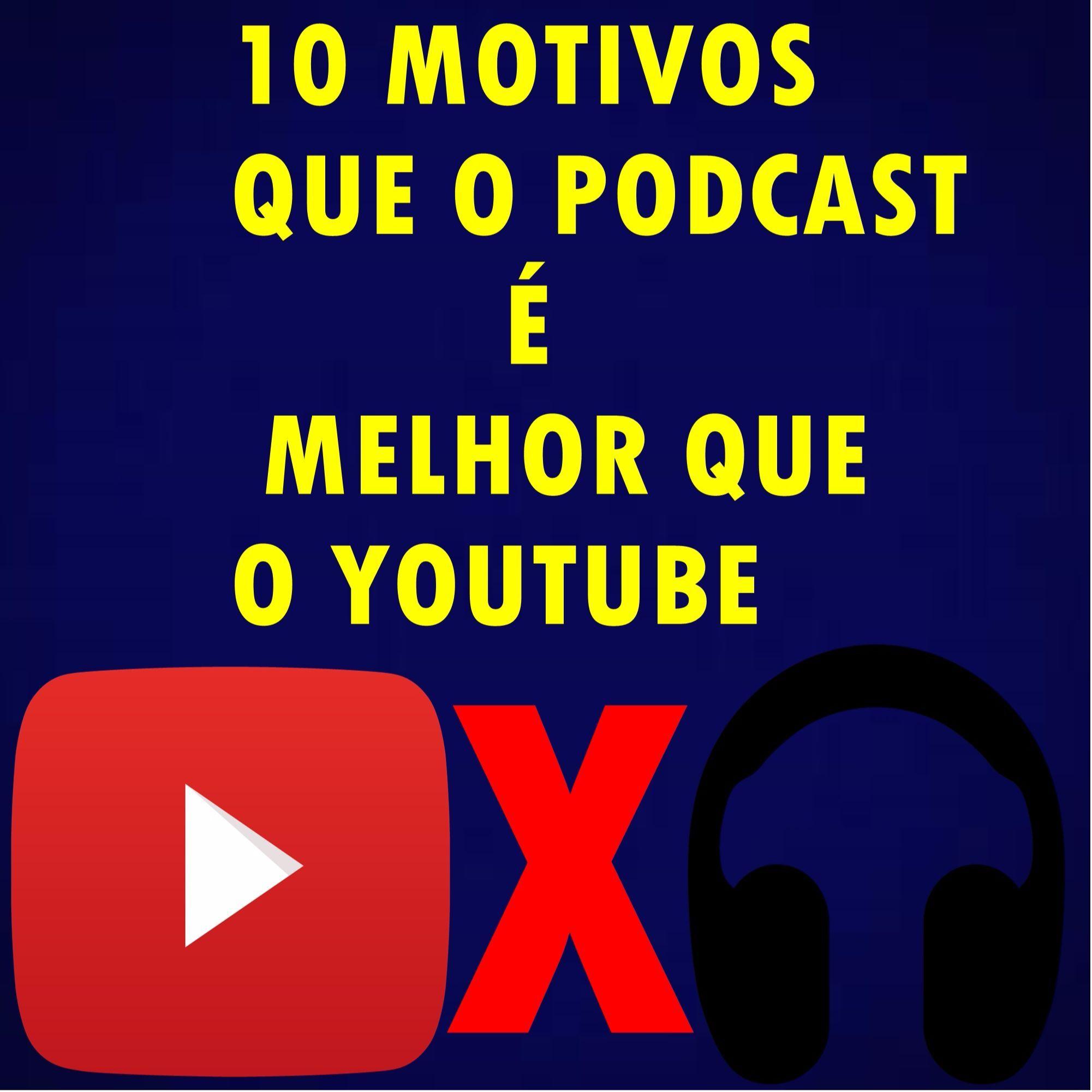 Gdc - 5 10 Motivos Do Podcast Ser Melhor Que O Youtube
