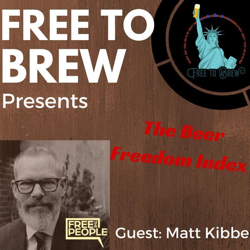 Matt Kibbe and the Beer Freedom Index- FTB 49- 05/15/2017