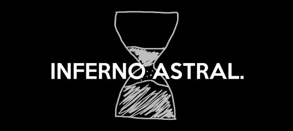Inferno astral.