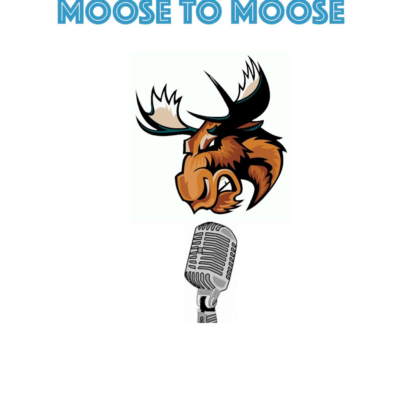 Moose to Moose Podcast Ep1 Stingray Steve & Taylor Hearn