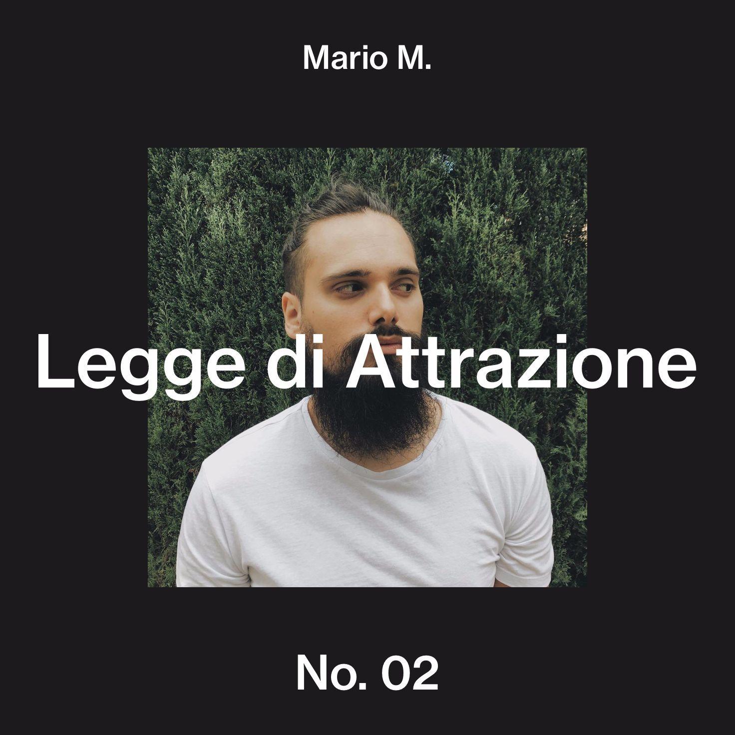 MARIO M - No. 2 - Legge di Attrazione & Desideri