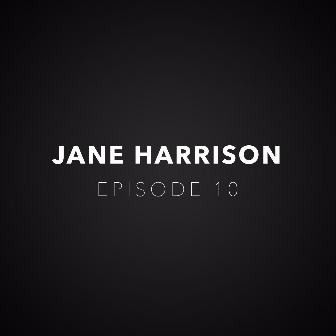 Episode 10 - Jane Harrison(Jessica Exposed)
