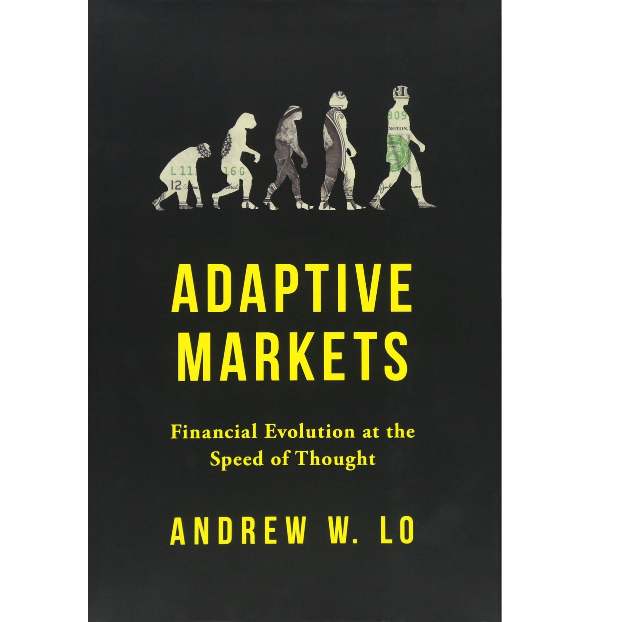 MIT Alumni Book Club: Adaptive Markets (Selected by Professor Sylvain Bromberger)