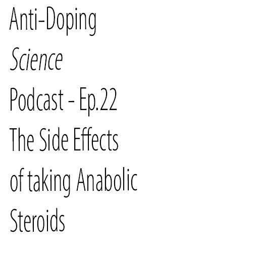 Ep.22 - The Side Effects of Taking Anabolic Steroids