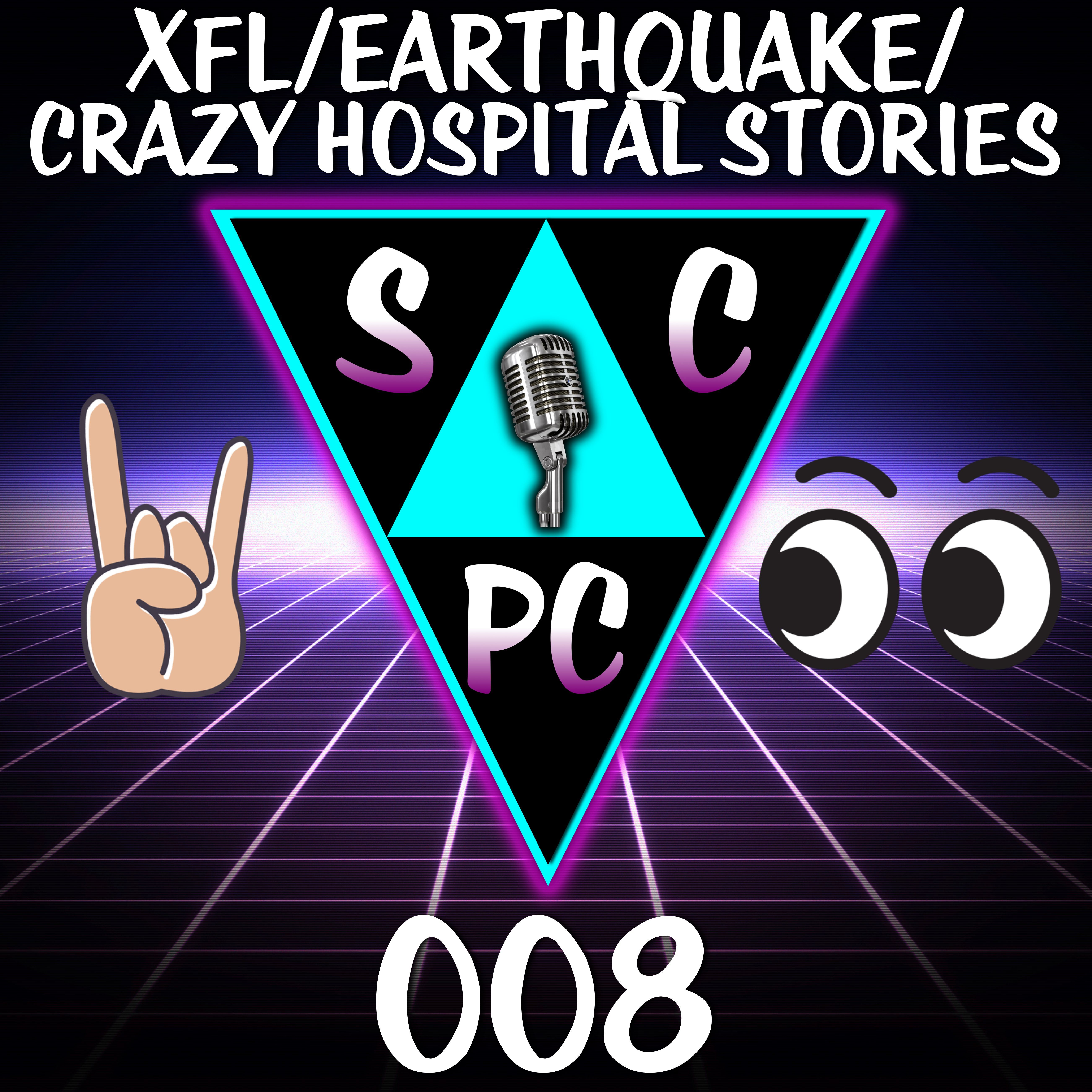 SquadCast PodCast 008 - XFL/Earthquake/Crazy Hospital Stories