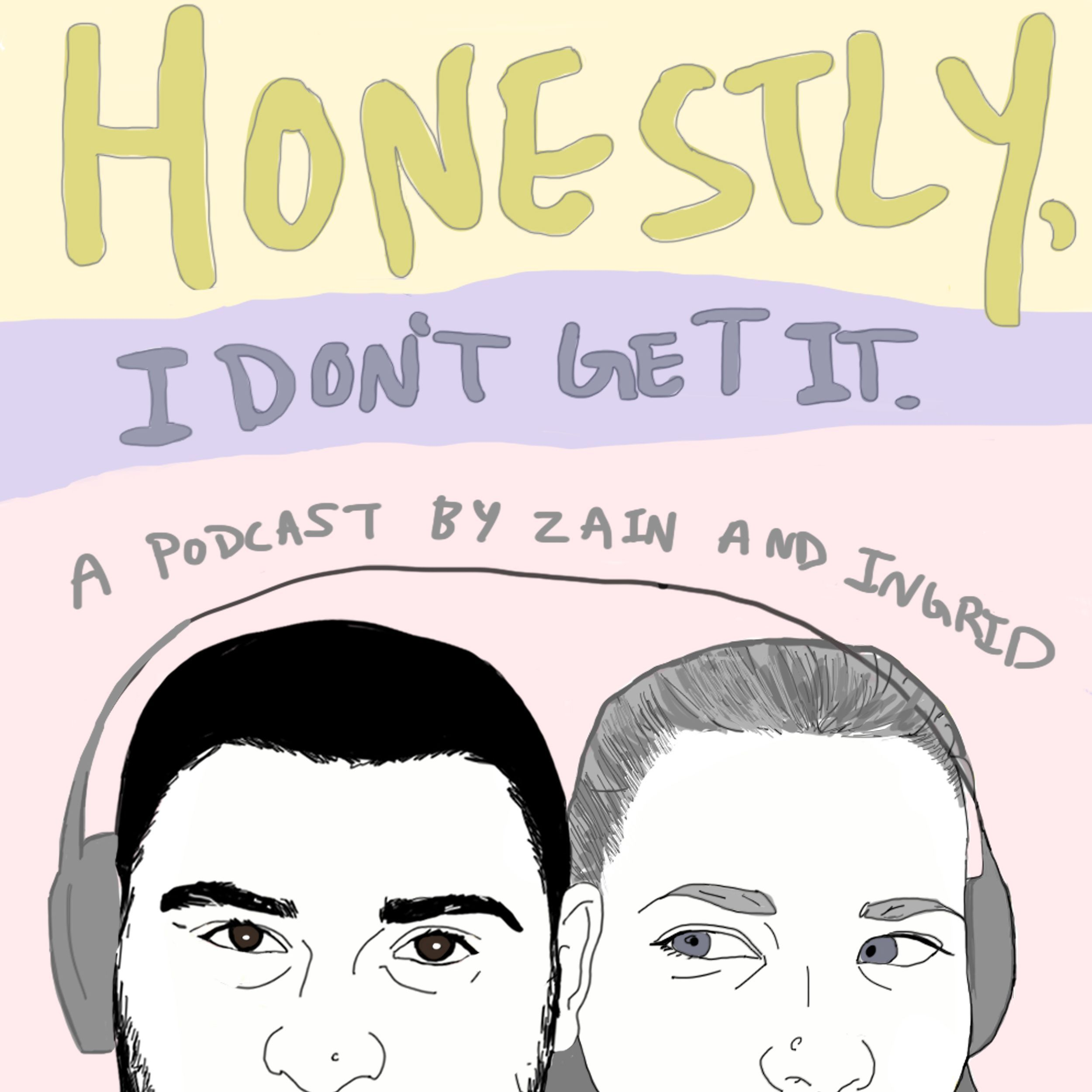 Honestly I Don't Get It - Ep. 1 - Friendship