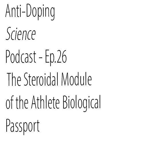 Ep.26 - The Steroidal Module of the Athlete Biological Passport