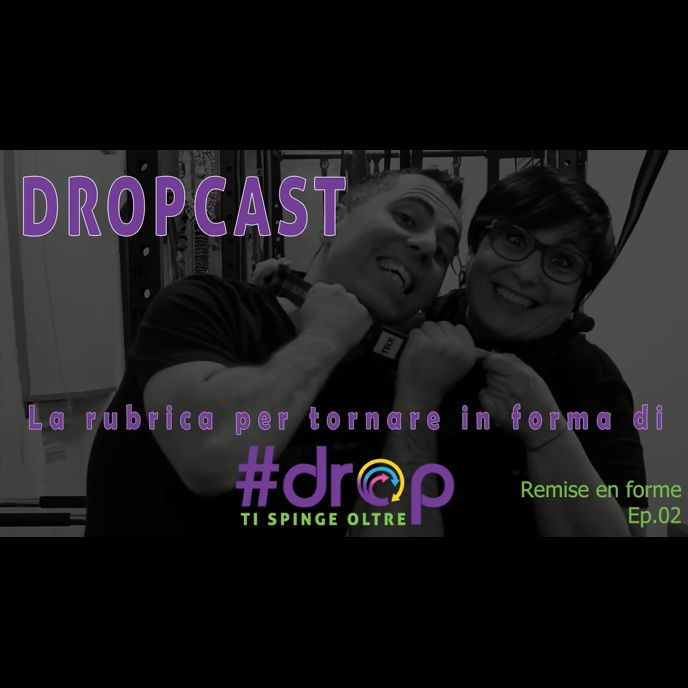 DROPCAST Ep.02 - Remise en forme