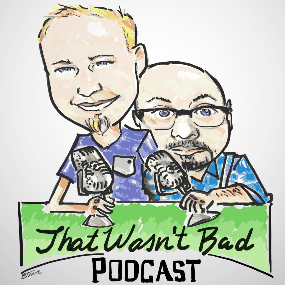 That Wasn't Bad - Episode 49