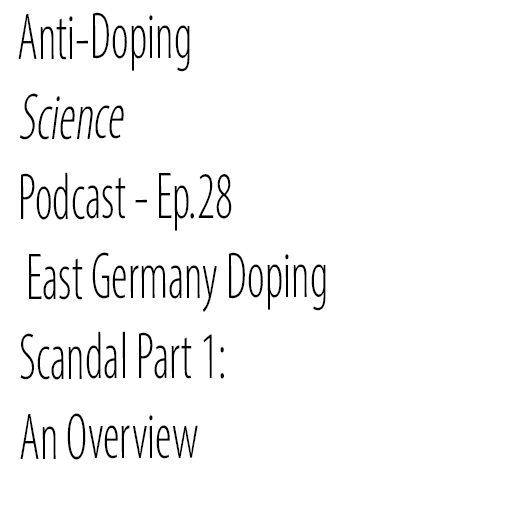 Ep.28 - East Germany Doping Scandal Part 1: An Overview