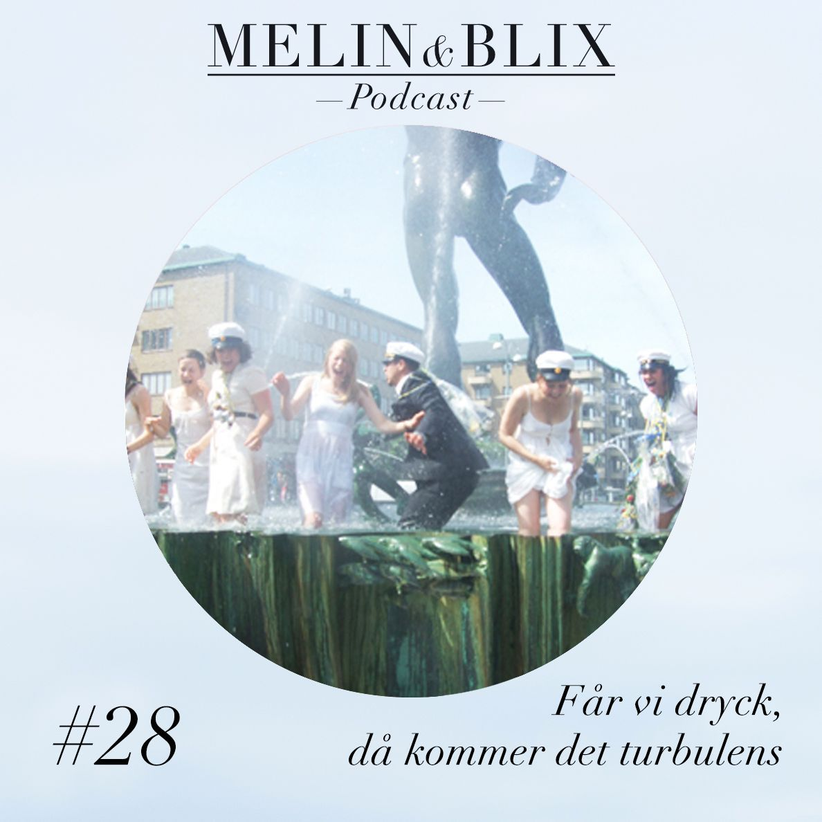 #28 Får vi dryck, då kommer det turbulens